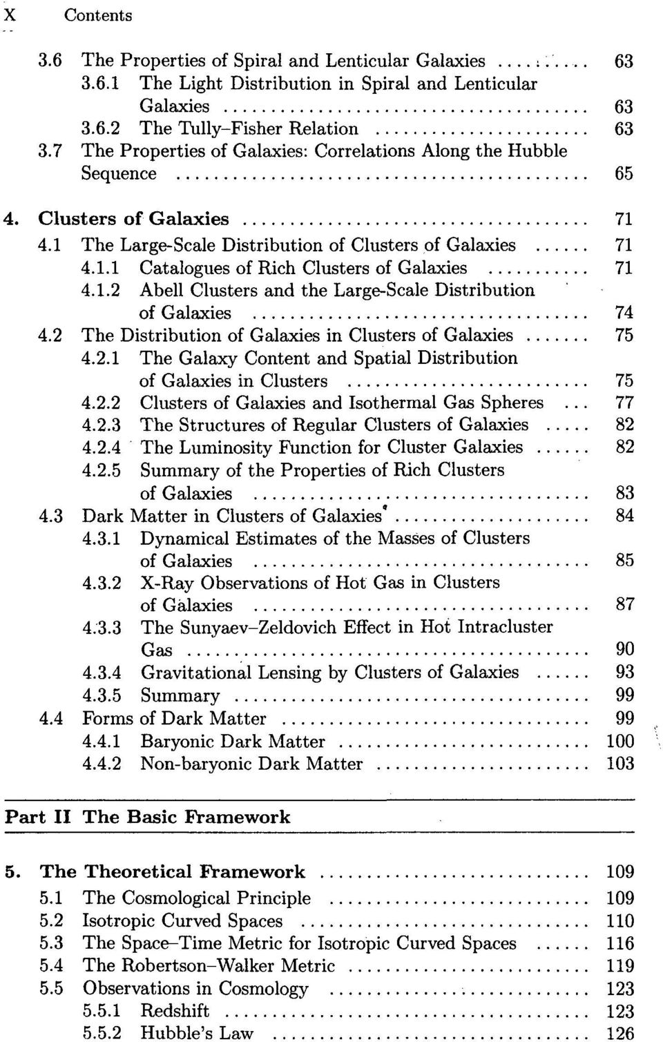 1.2 Abell Clusters and the Large-Scale Distribution of Galaxies 74 4.2 The Distribution of Galaxies in Clusters of Galaxies 75 4.2.1 The Galaxy Content and Spatial Distribution of Galaxies in Clusters 75 4.