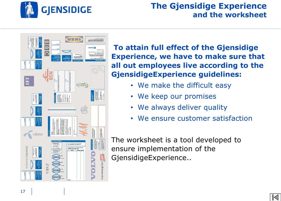 guidelines: We make the difficult easy We keep our promises We always deliver quality We ensure