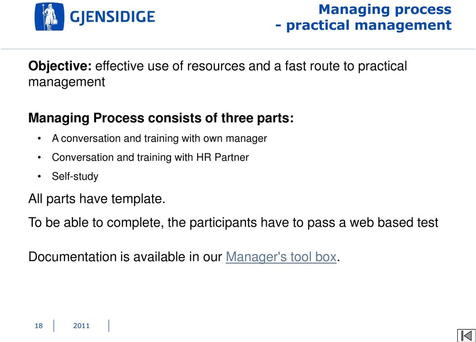 manager Conversation and training with HR Partner Self-study All parts have template.