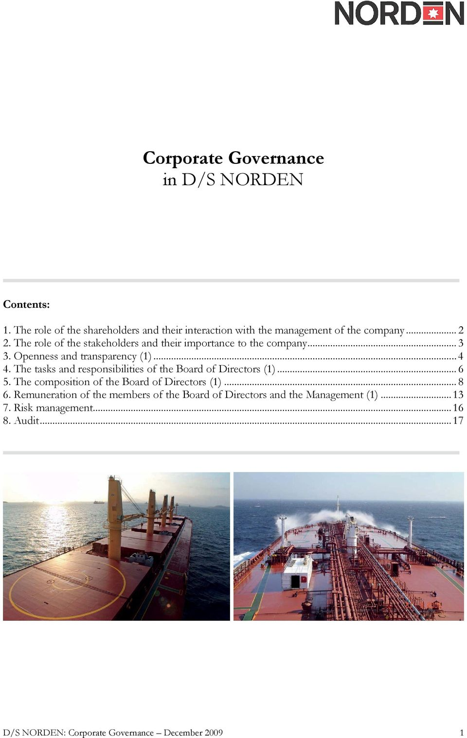 The tasks and responsibilities of the Board of Directors (1)... 6 5. The composition of the Board of Directors (1)... 8 6.
