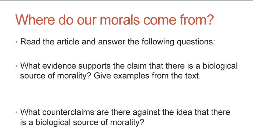 supports the claim that there is a biological source of morality?