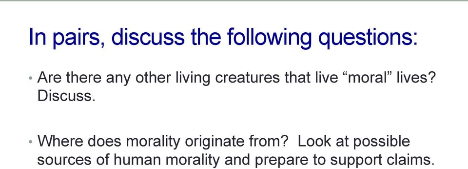 Discuss. Where does morality originate from?