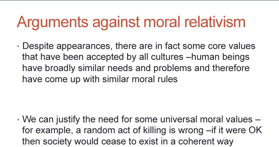 have come up with similar moral rules We can justify the need for some universal moral values for