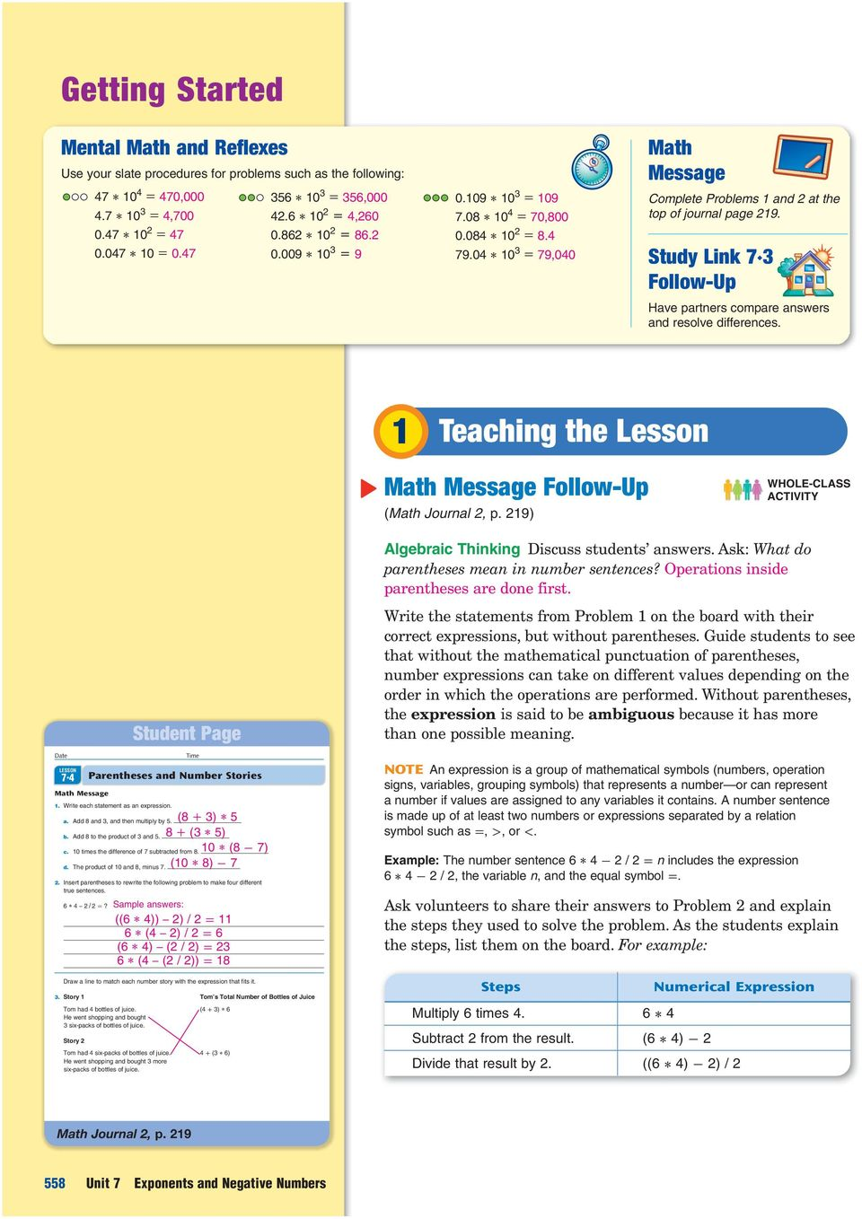Study Link 7 3 Follow-Up Have partners compare answers and resolve differences. 1 Teaching the Lesson Math Message Follow-Up (Math Journal, p. 19) WHOLE-CLASS Date 7 4 Math Message 1.