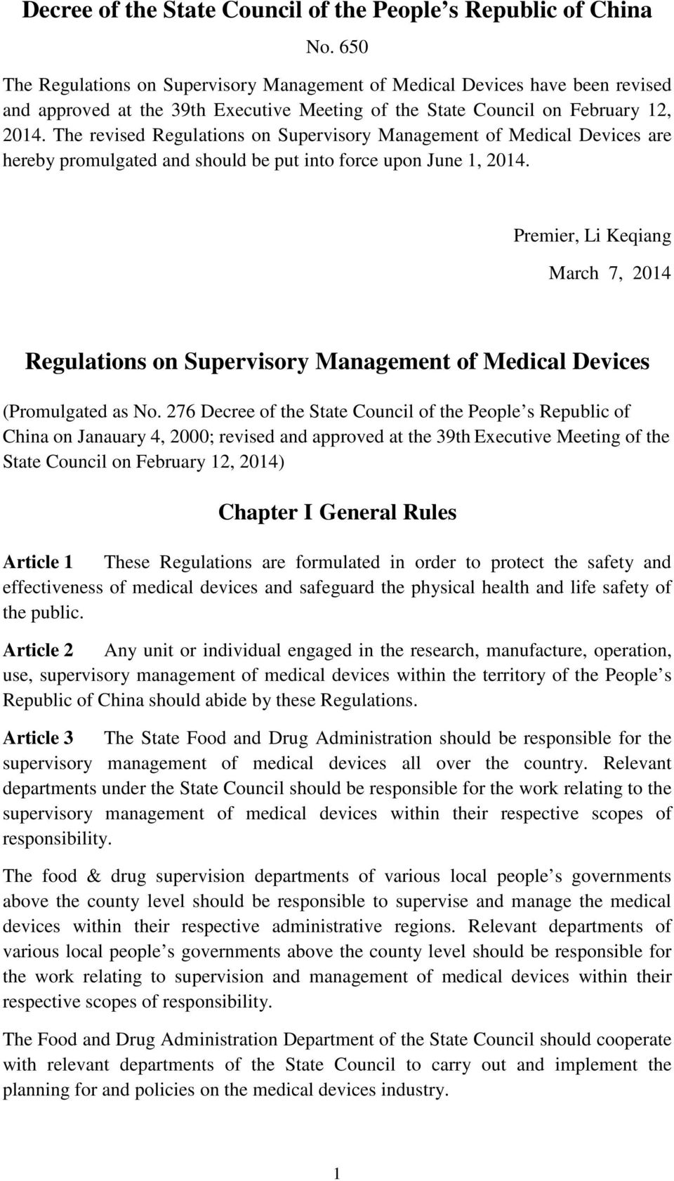 The revised Regulations on Supervisory Management of Medical Devices are hereby promulgated and should be put into force upon June 1, 2014.
