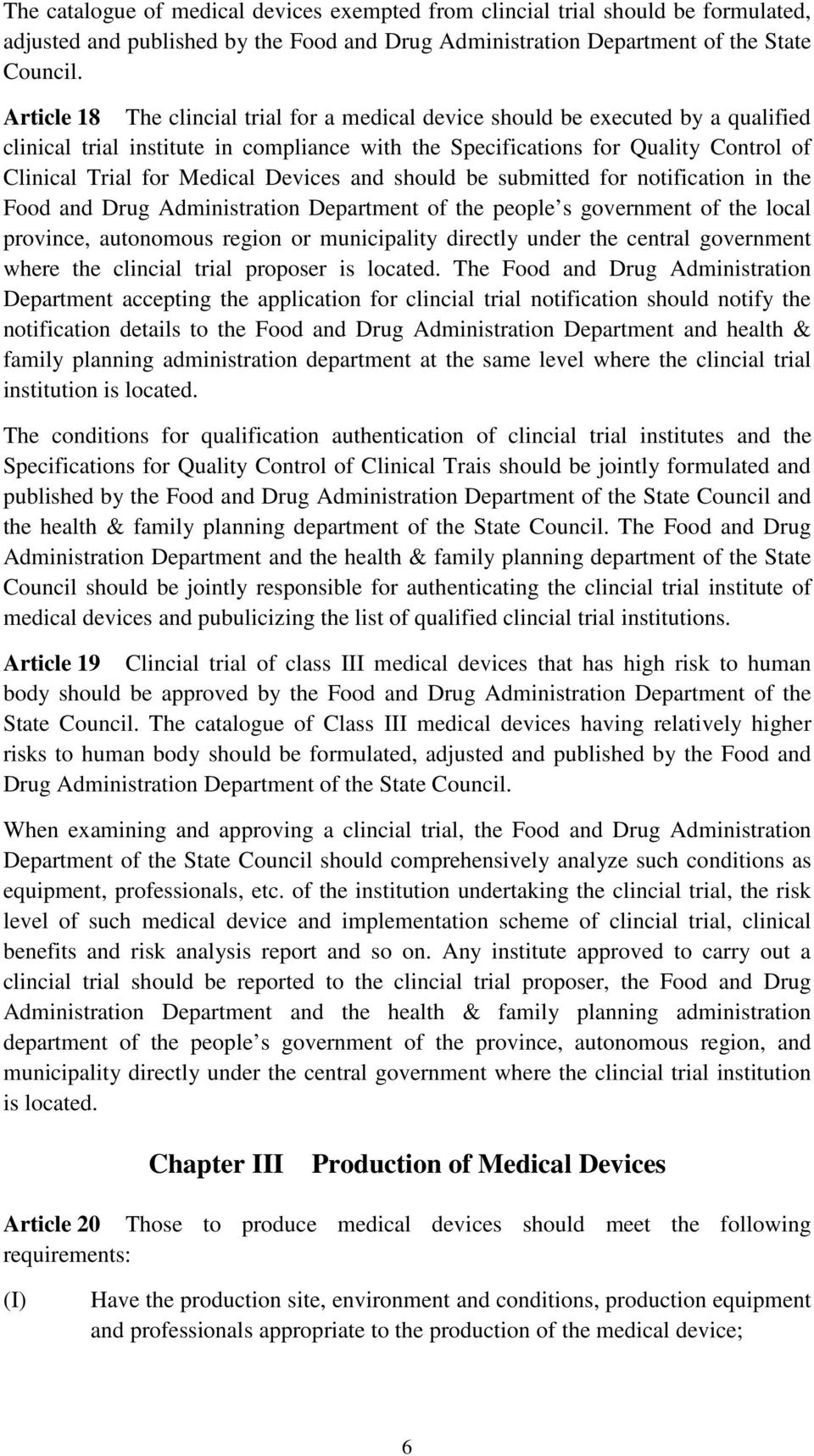 Devices and should be submitted for notification in the Food and Drug Administration Department of the people s government of the local province, autonomous region or municipality directly under the