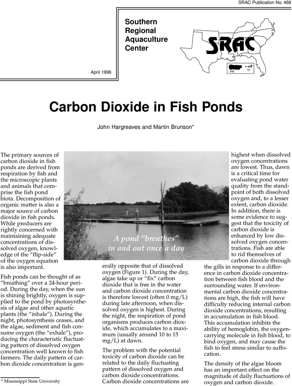 primary sources of carbon dioxide in fish ponds are derived from respiration by fish and the microscopic plants and animals that comprise the fish pond biota.