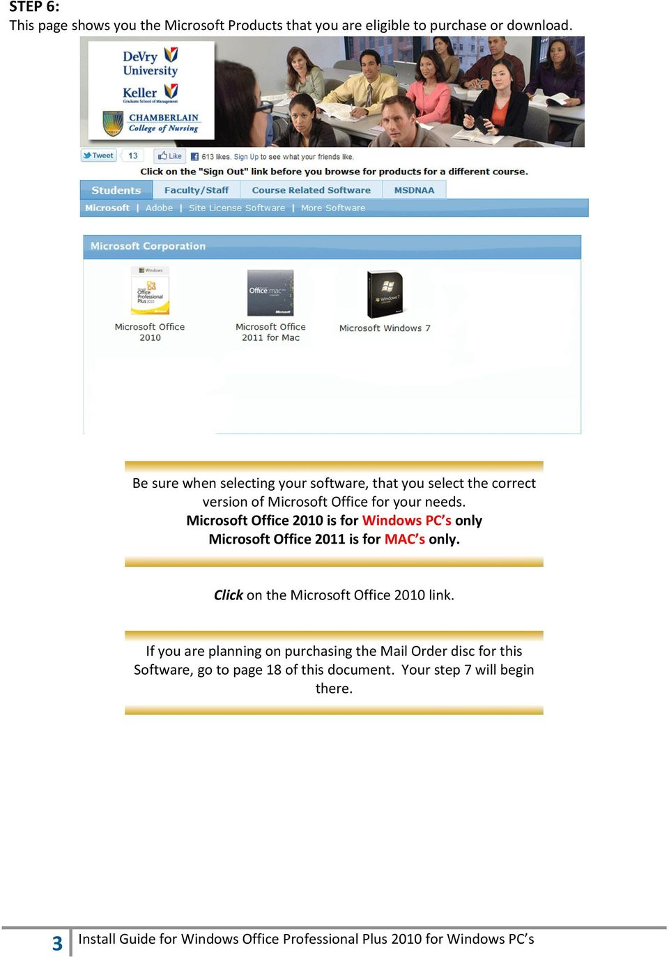 Microsoft Office 2010 is for Windows PC s only Microsoft Office 2011 is for MAC s only.