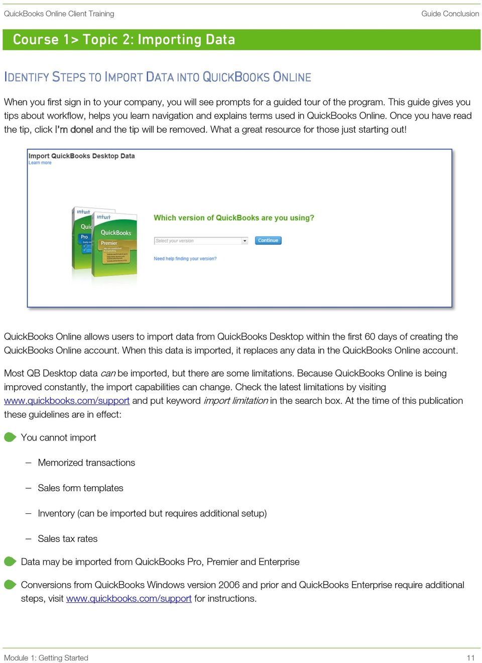 What a great resource for those just starting out! QuickBooks Online allows users to import data from QuickBooks Desktop within the first 60 days of creating the QuickBooks Online account.