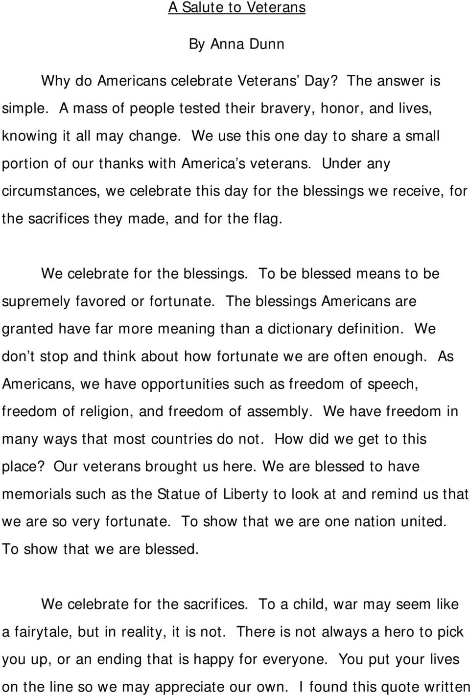Under any circumstances, we celebrate this day for the blessings we receive, for the sacrifices they made, and for the flag. We celebrate for the blessings.
