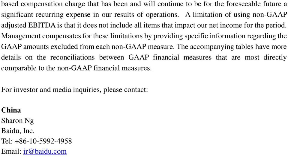 Management compensates for these limitations by providing specific information regarding the GAAP amounts excluded from each non-gaap measure.