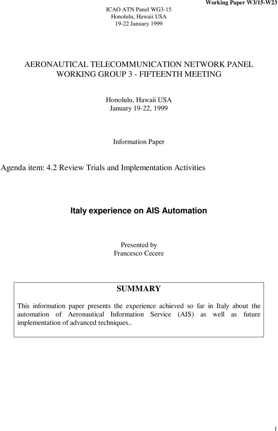 2 Review Trials and Implementation Activities Italy experience on AIS Automation Presented by Francesco Cecere