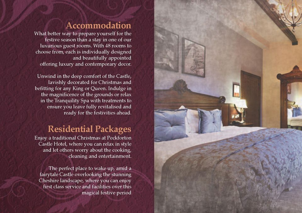 Unwind in the deep comfort of the Castle, lavishly decorated for Christmas and befitting for any King or Queen.
