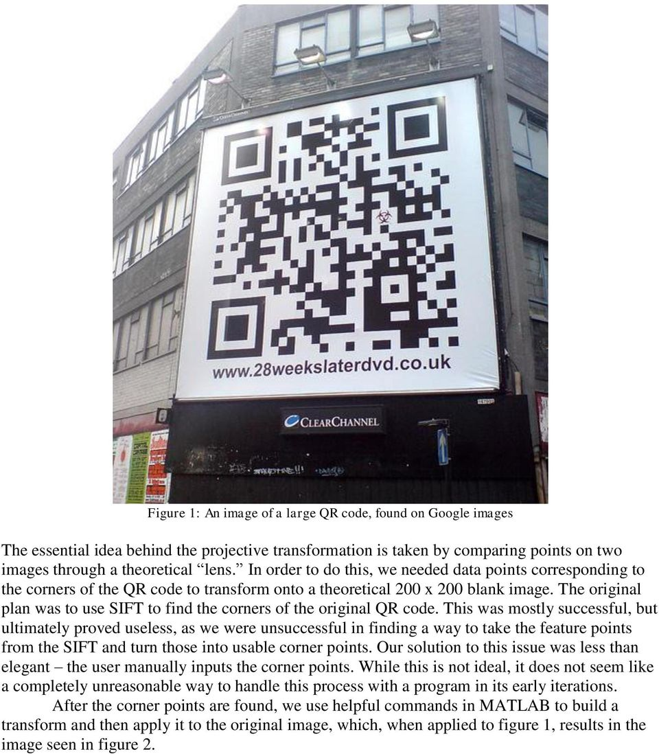 The original plan was to use SIFT to find the corners of the original QR code.