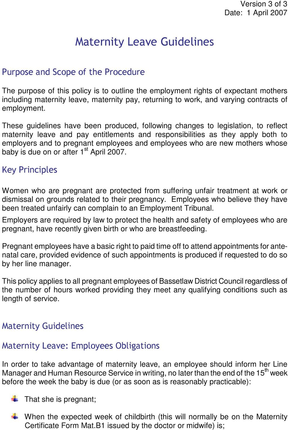 These guidelines have been produced, following changes to legislation, to reflect maternity leave and pay entitlements and responsibilities as they apply both to employers and to pregnant employees