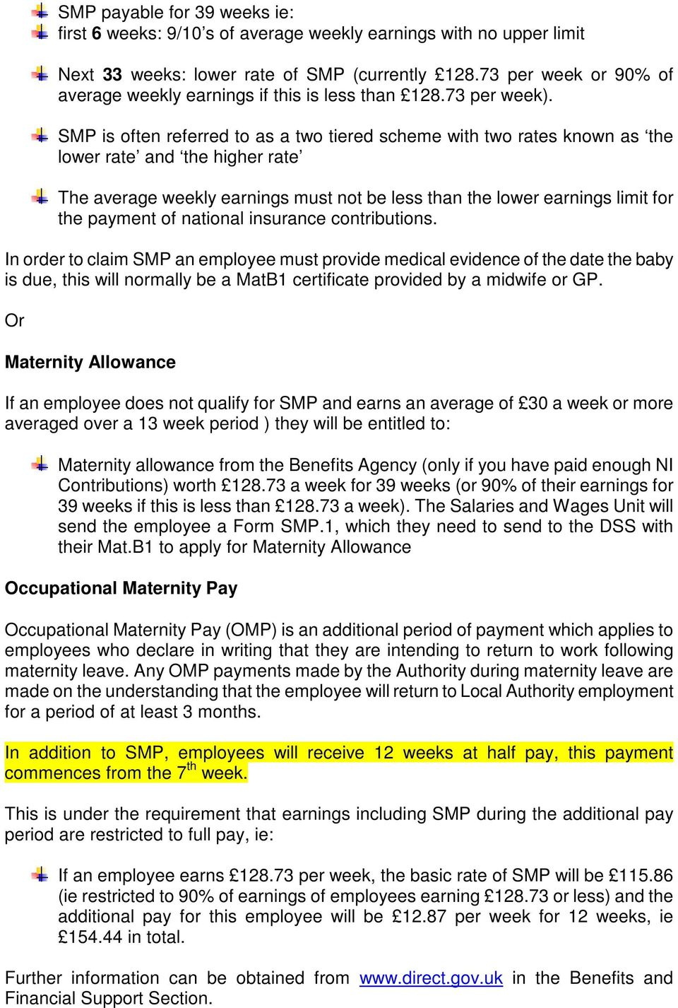 SMP is often referred to as a two tiered scheme with two rates known as the lower rate and the higher rate The average weekly earnings must not be less than the lower earnings limit for the payment