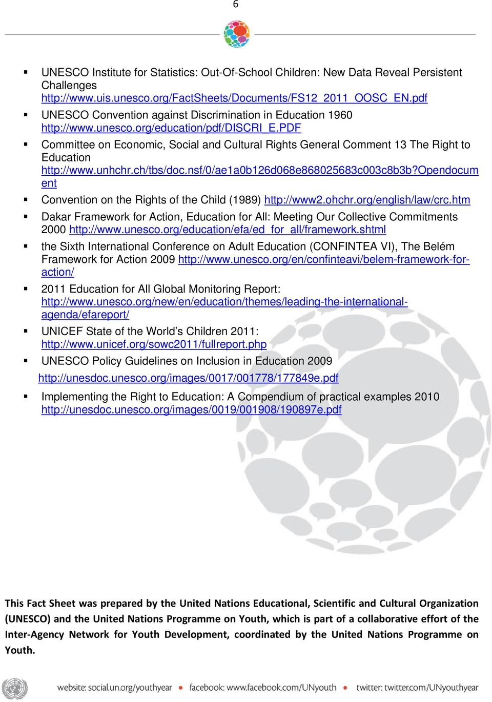 pdf Committee on Economic, Social and Cultural Rights General Comment 13 The Right to Education http://www.unhchr.ch/tbs/doc.nsf/0/ae1a0b126d068e868025683c003c8b3b?