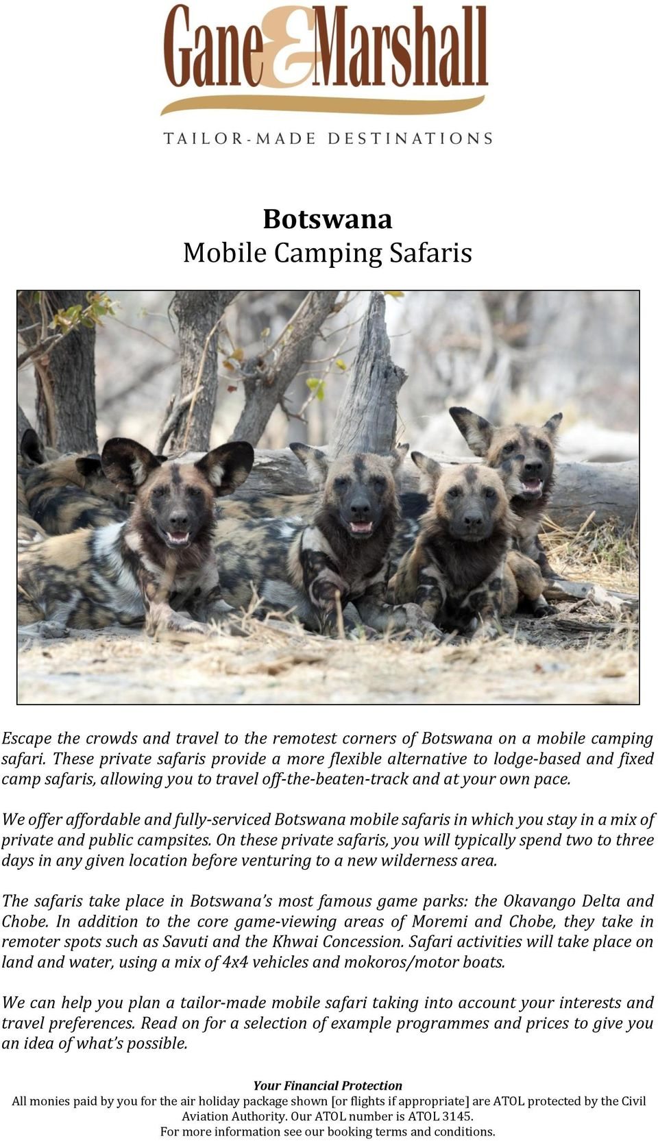 We offer affordable and fully-serviced Botswana mobile safaris in which you stay in a mix of private and public campsites.