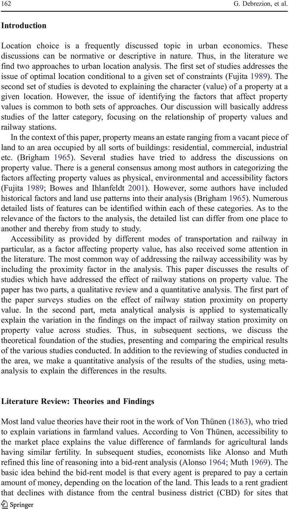 The second set of studies is devoted to explaining the character (value) of a property at a given location.