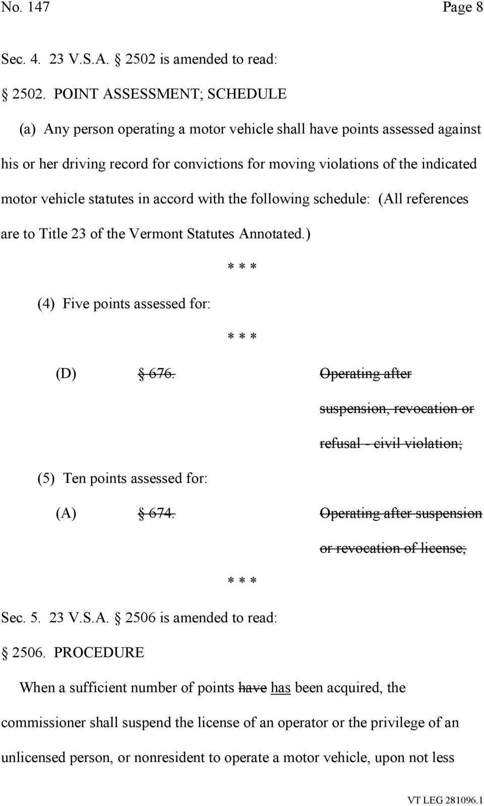 statutes in accord with the following schedule: (All references are to Title 23 of the Vermont Statutes Annotated.) * * * (4) Five points assessed for: * * * (D) 676.