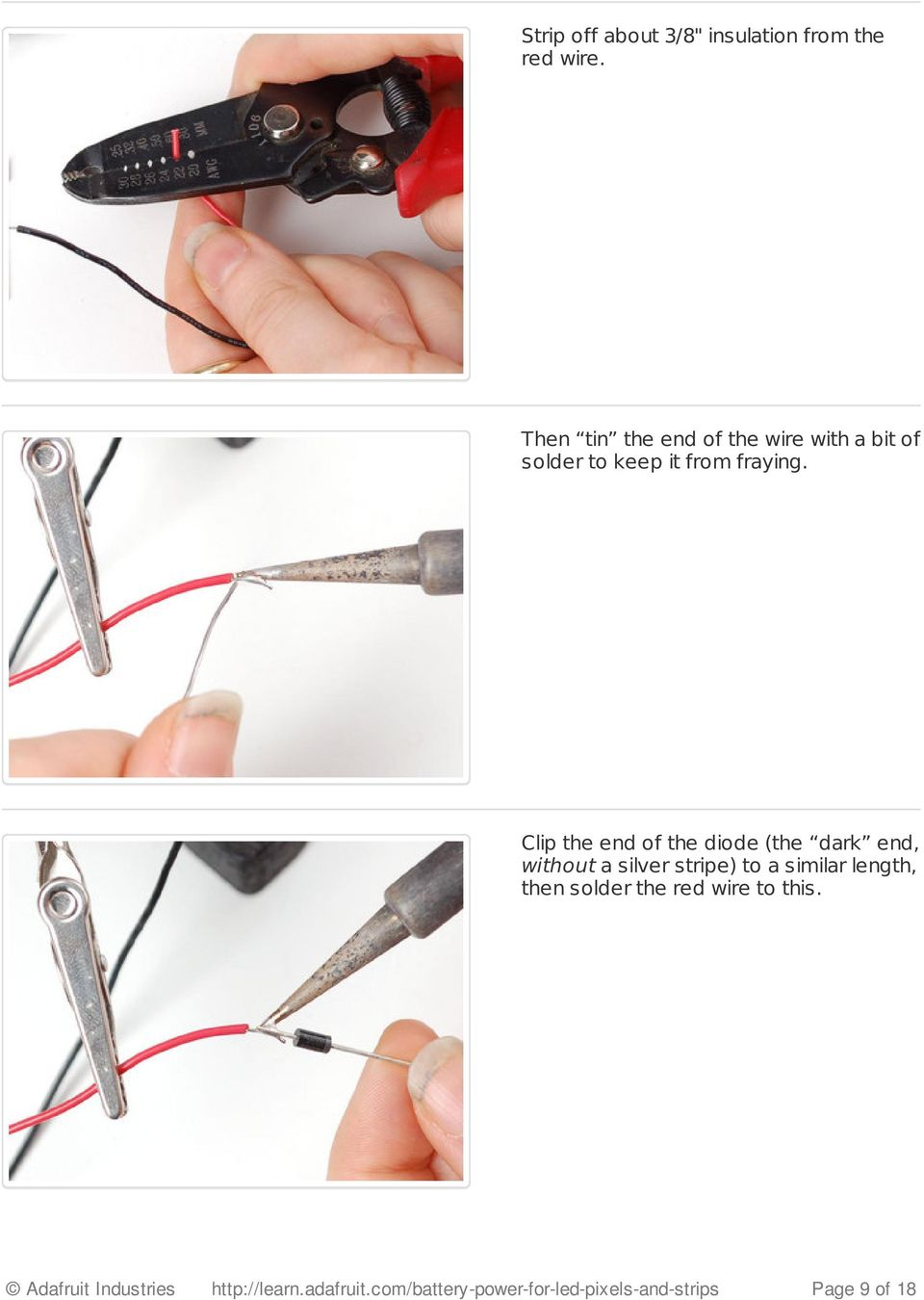 Clip the end of the diode (the dark end, without a silver stripe) to a similar length,