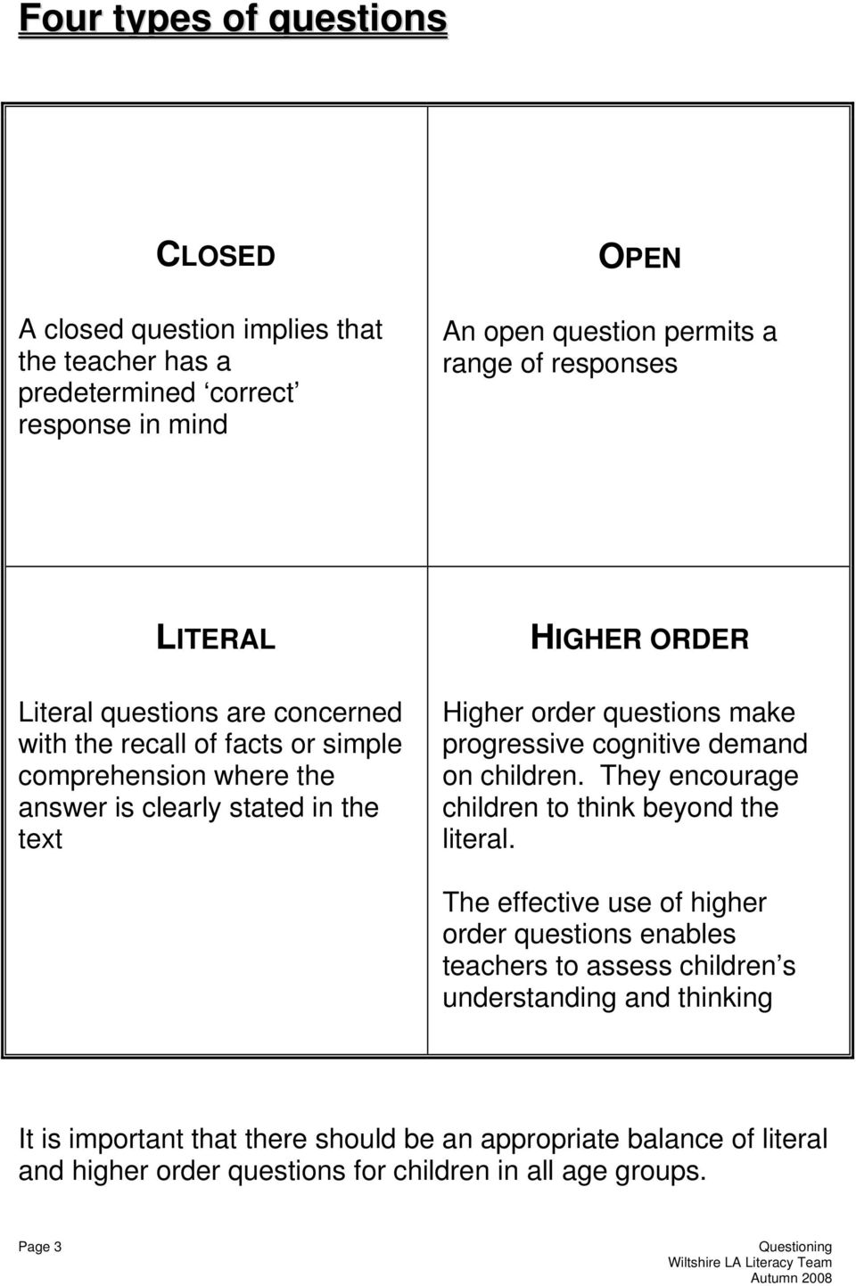 make progressive cognitive demand on children. They encourage children to think beyond the literal.