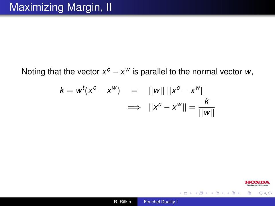 the normal vector w, k = w t (x c