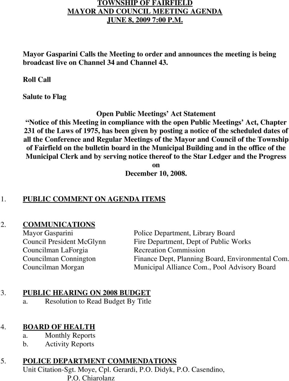 of the scheduled dates of all the Conference and Regular Meetings of the Mayor and Council of the Township of Fairfield on the bulletin board in the Municipal Building and in the office of the