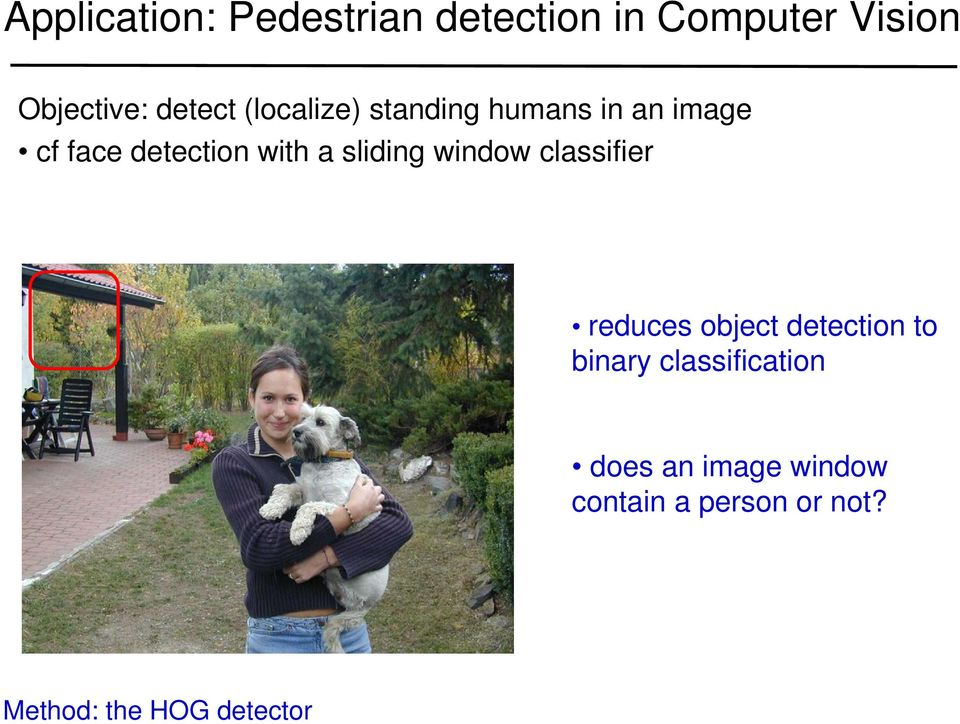 sliding window classifier reduces object detection to binary