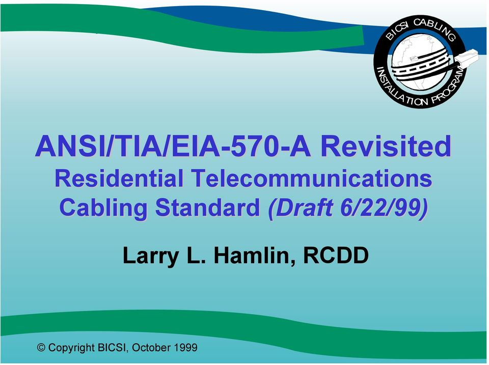 Telecommunications Cabling Standard