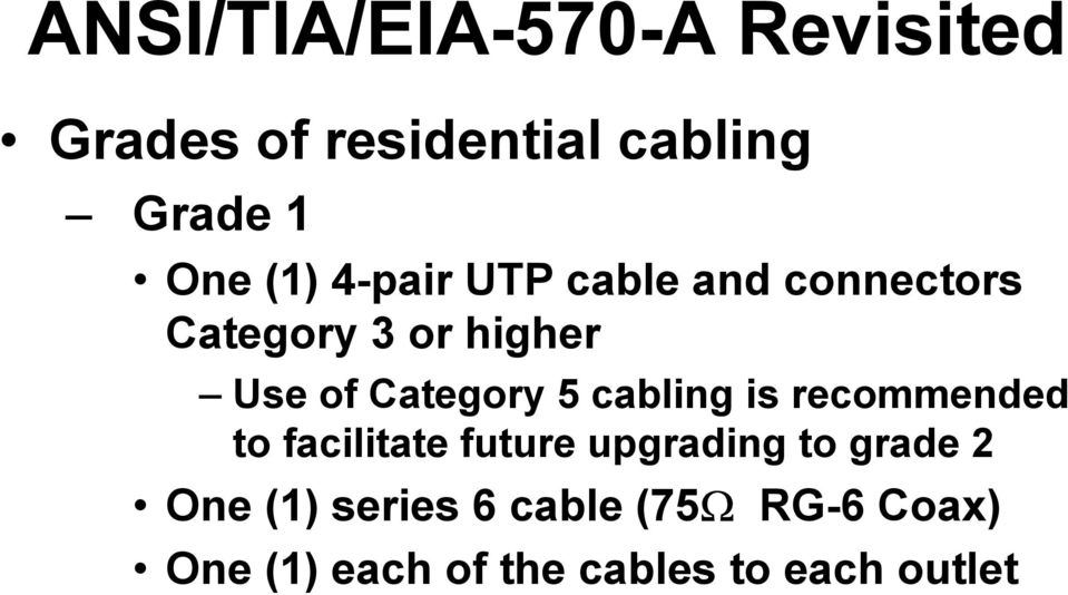 cabling is recommended to facilitate future upgrading to grade 2 One