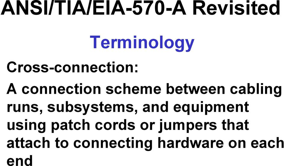 subsystems, and equipment using patch cords or