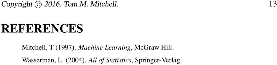 Machine Learning, McGraw Hill.
