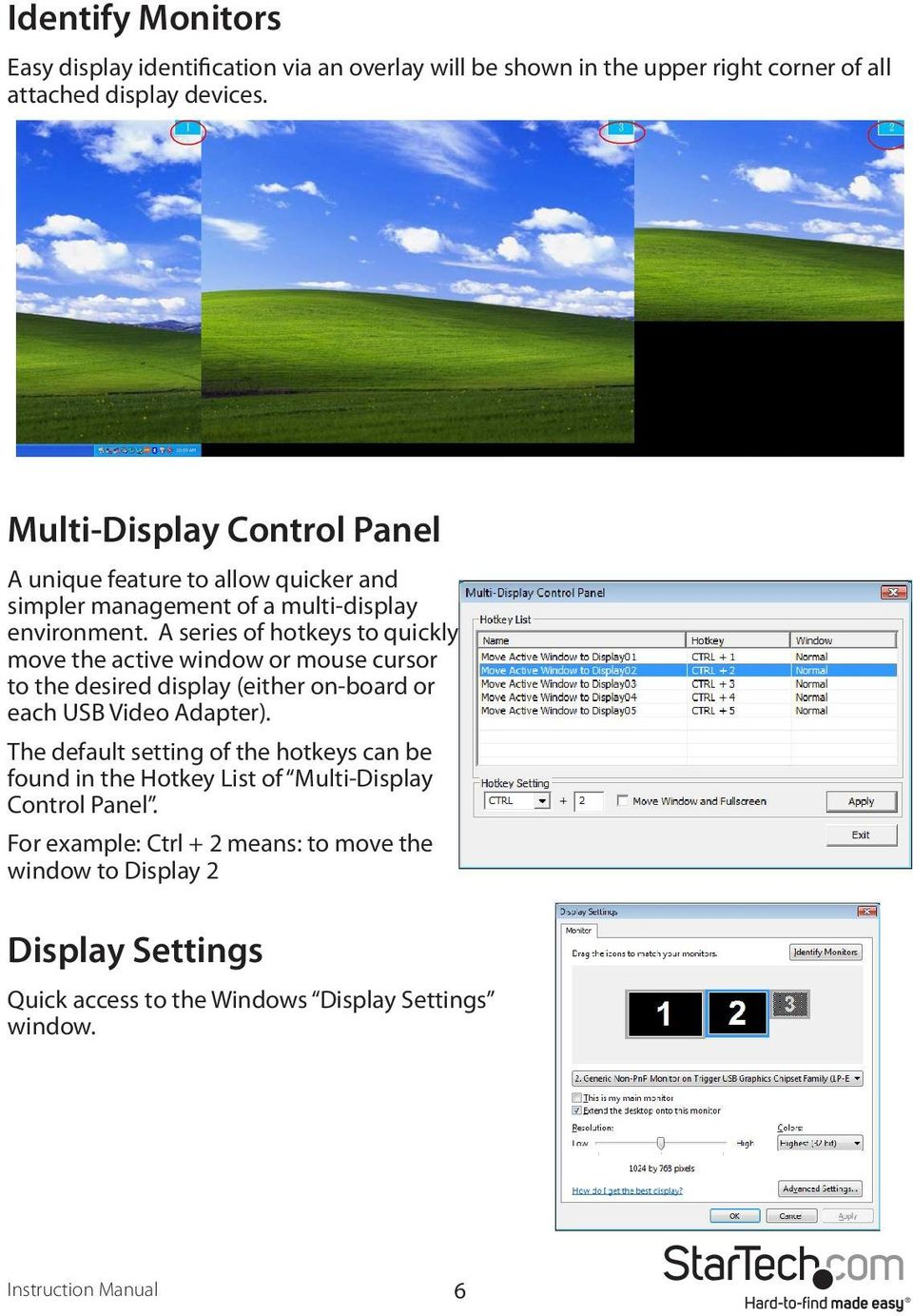 A series of hotkeys to quickly move the active window or mouse cursor to the desired display (either on-board or each USB Video Adapter).