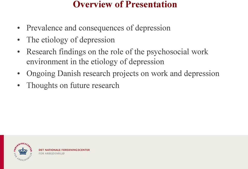 psychosocial work environment in the etiology of depression Ongoing