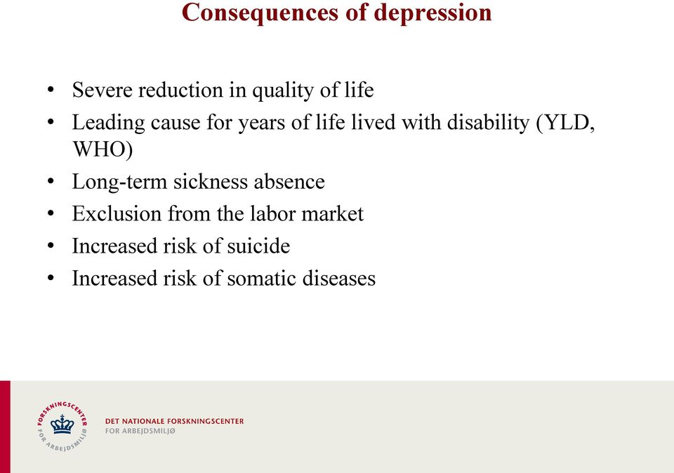 (YLD, WHO) Long-term sickness absence Exclusion from the