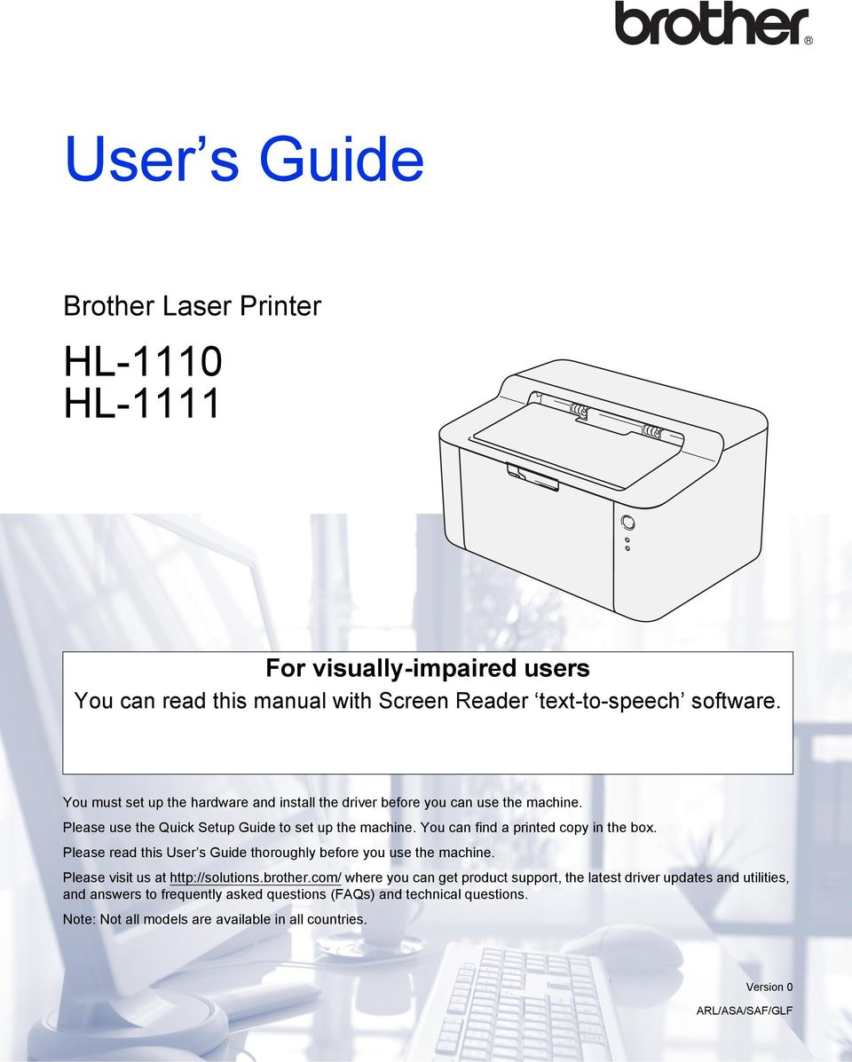You can find a printed copy in the box. Please read this User s Guide thoroughly before you use the machine. Please visit us at http://solutions.brother.