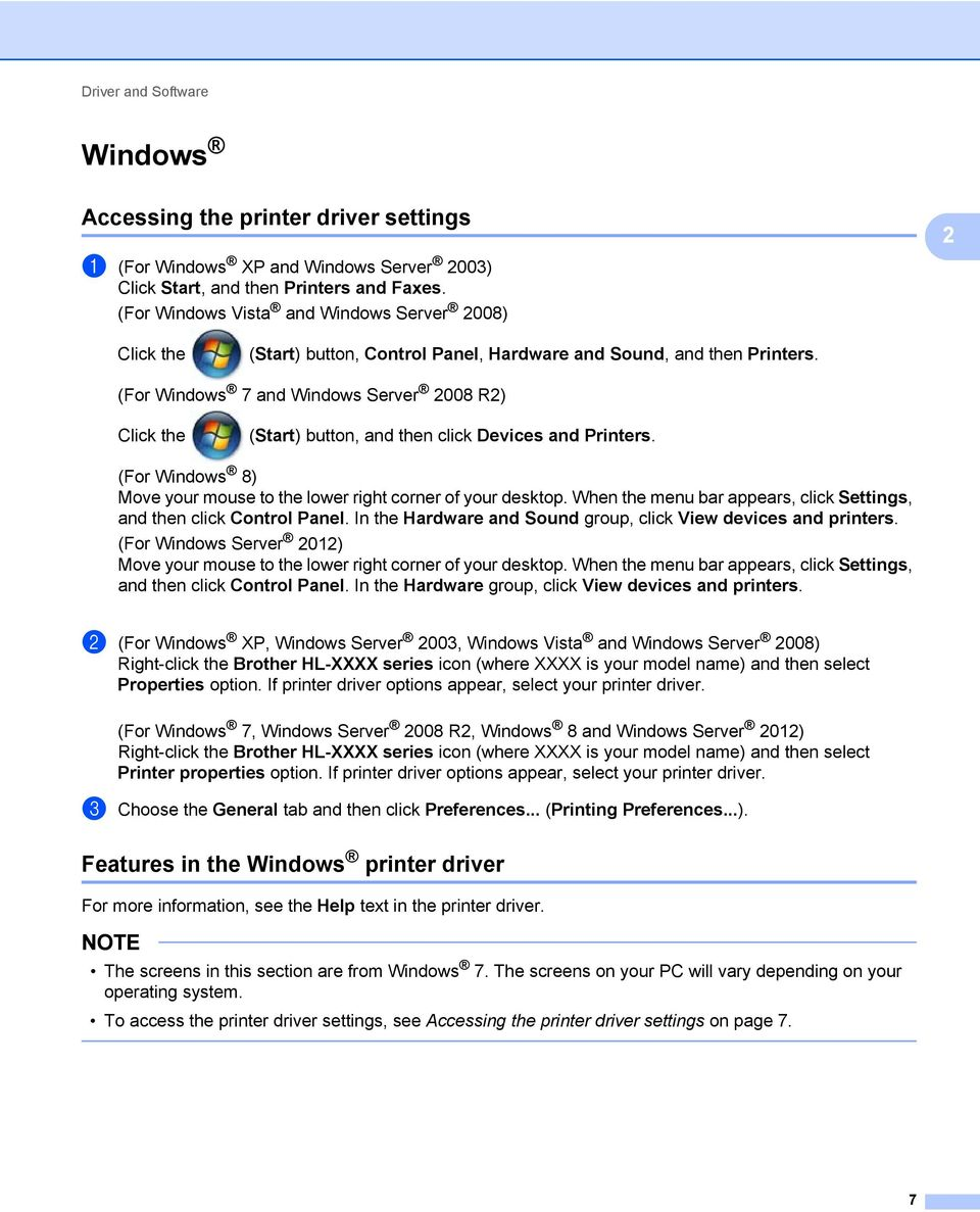 (For Windows 7 and Windows Server 008 R) Click the (Start) button, and then click Devices and Printers. (For Windows 8) Move your mouse to the lower right corner of your desktop.