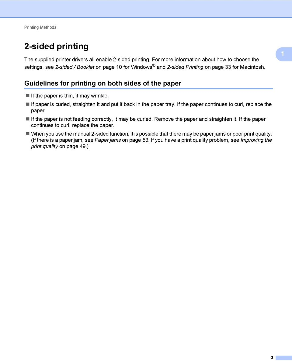 1 Guidelines for printing on both sides of the paper 1 If the paper is thin, it may wrinkle. If paper is curled, straighten it and put it back in the paper tray.