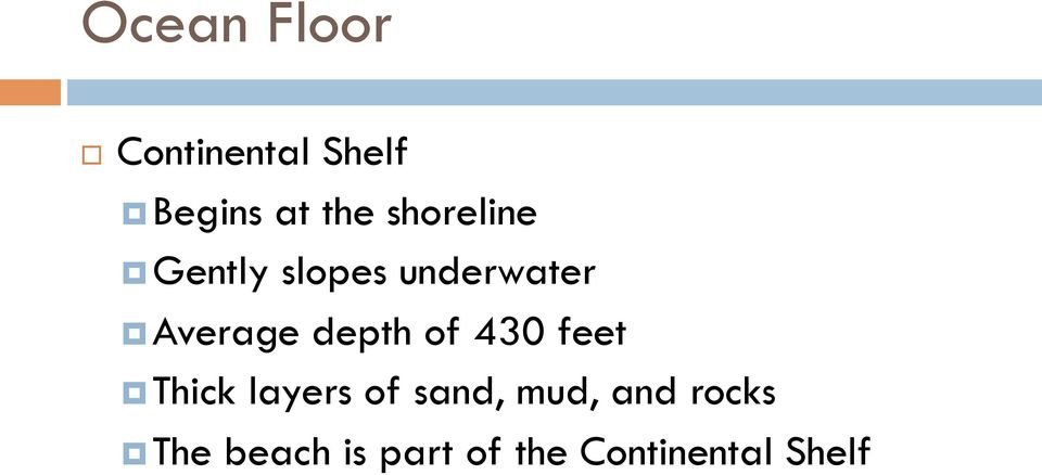 depth of 430 feet Thick layers of sand, mud,