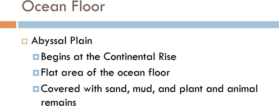 of the ocean floor Covered with