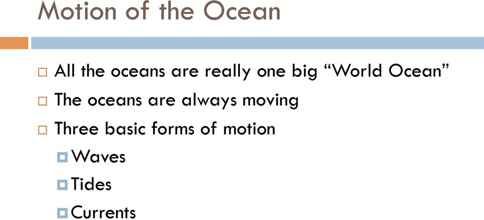 oceans are always moving Three