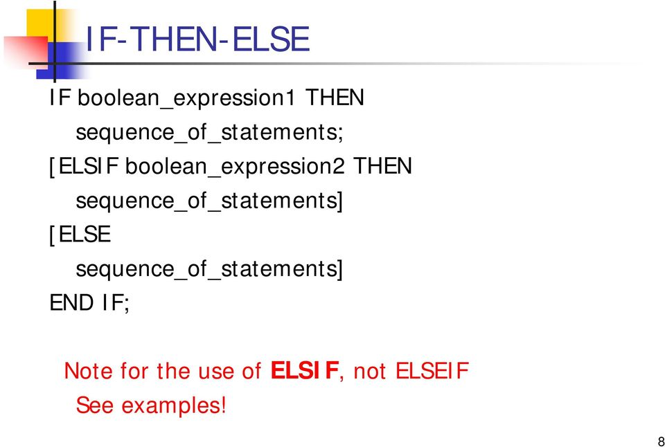 THEN sequence_of_statements] [ELSE