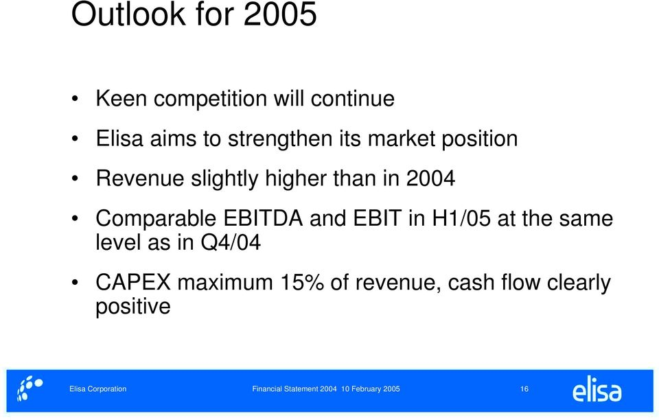 Comparable EBITDA and EBIT in H1/05 at the same level as in