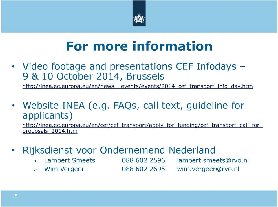 FAQs, call text, guideline for applicants) http://inea.ec.europa.