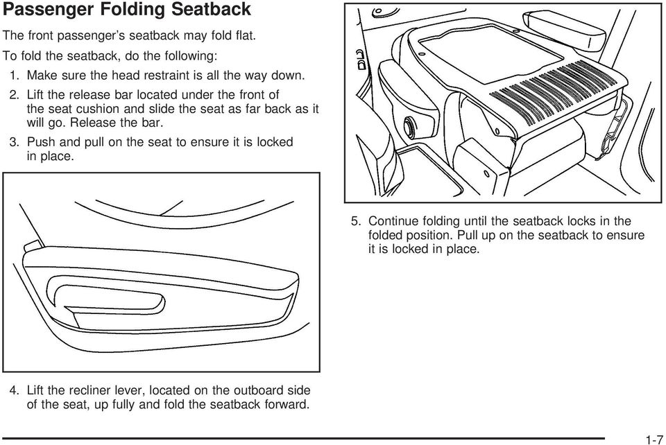 Lift the release bar located under the front of the seat cushion and slide the seat as far back as it will go. Release the bar. 3.