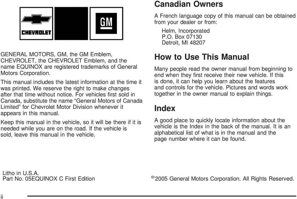 For vehicles first sold in Canada, substitute the name General Motors of Canada Limited for Chevrolet Motor Division whenever it appears in this manual.