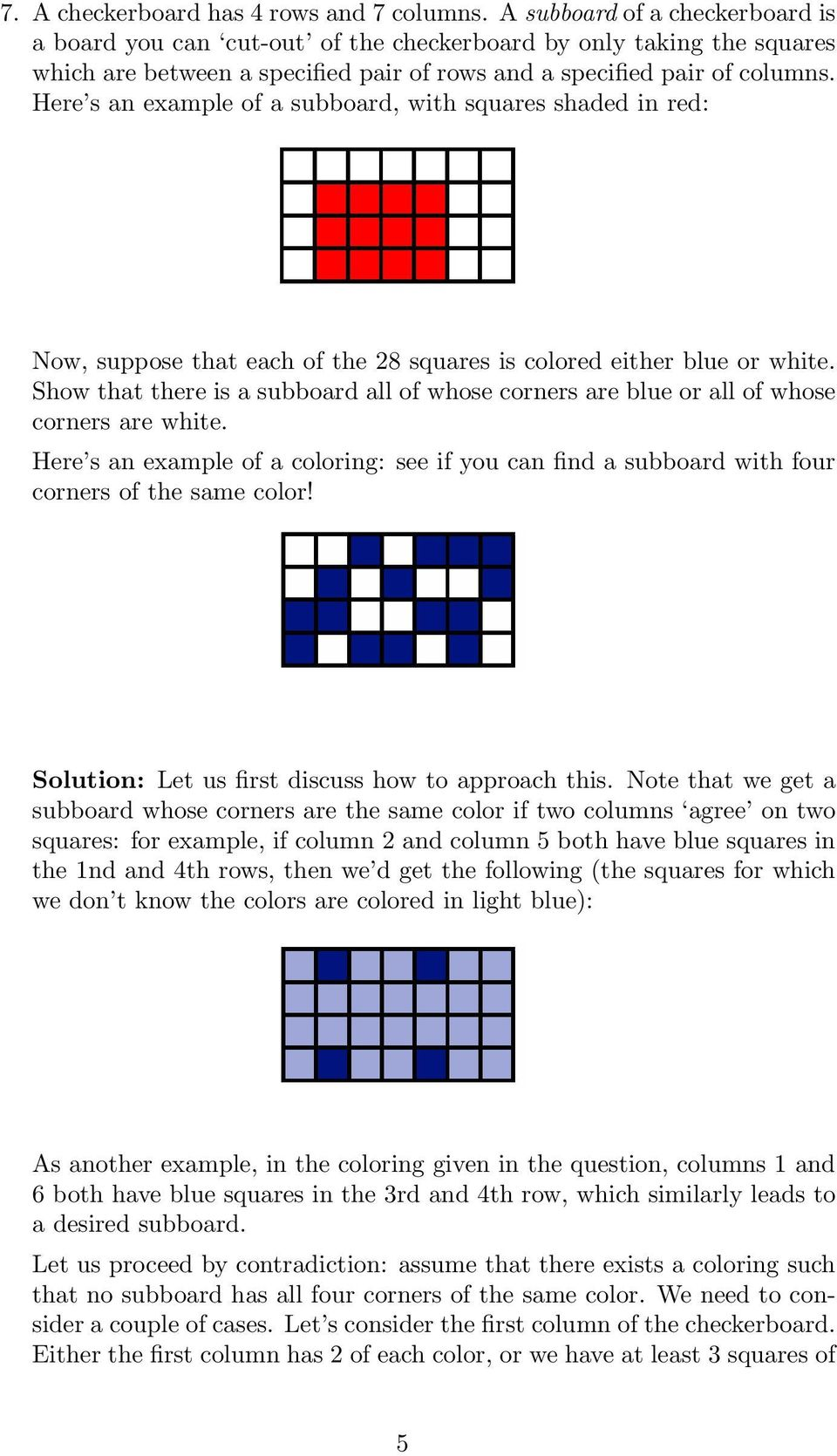 Here s an example of a subboard, with squares shaded in red: Now, suppose that each of the 28 squares is colored either blue or white.