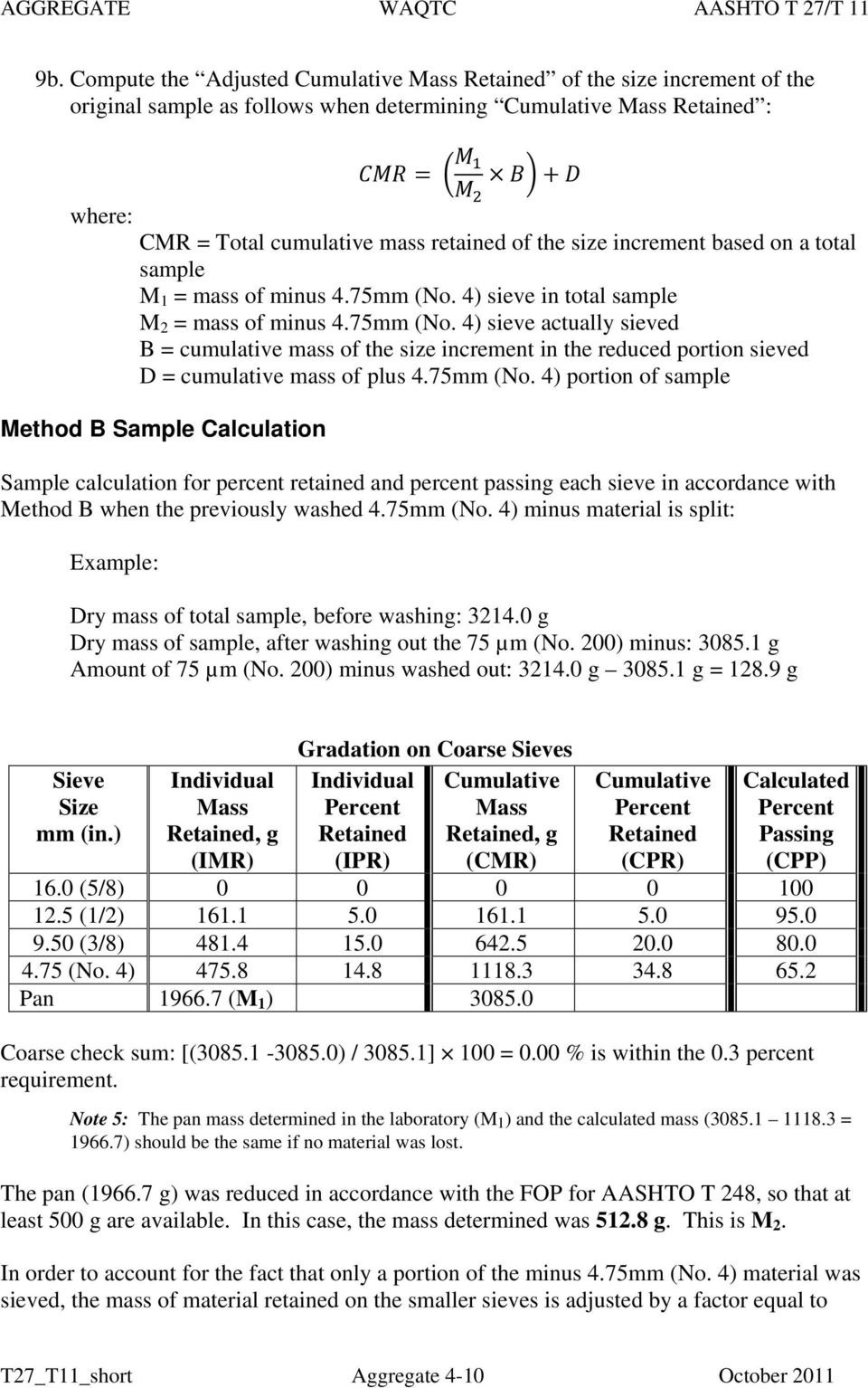 4) sieve in total sample M 2 = mass of minus 4.75mm (No.