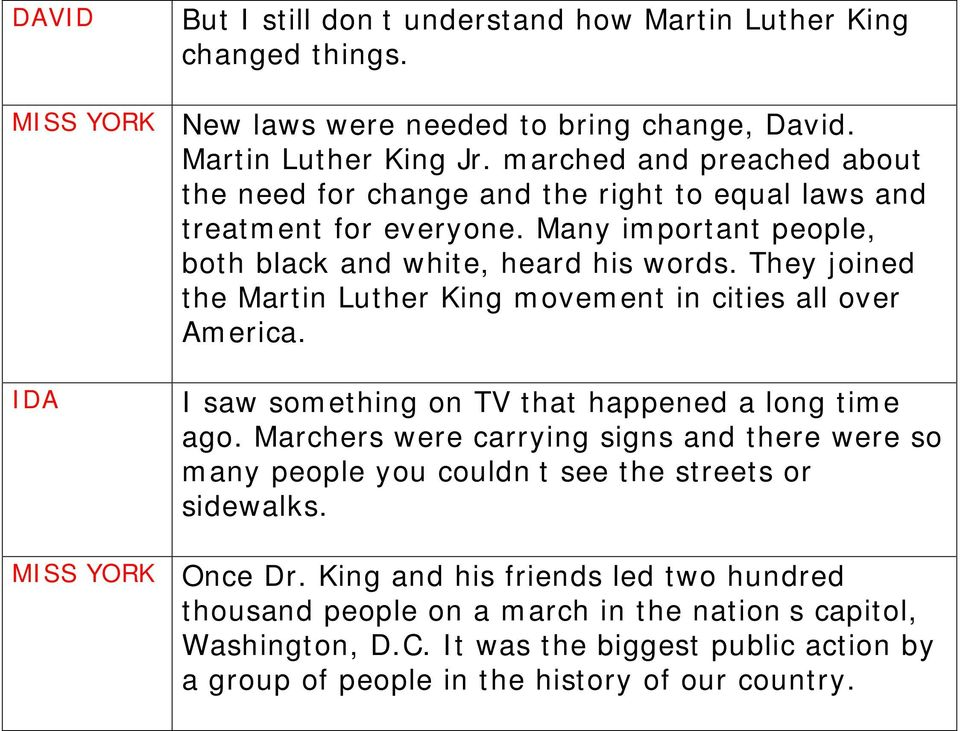 They joined the Martin Luther King movement in cities all over America. I saw something on TV that happened a long time ago.